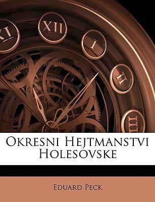 Okresni Hejtmanstvi Holesovske 9781148800080