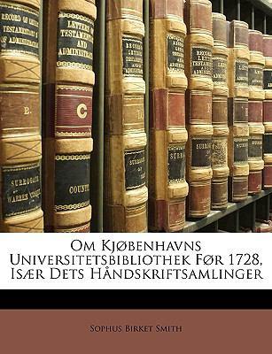 Om Kjbenhavns Universitetsbibliothek Fr 1728, Isr Dets Hndskriftsamlinger 9781147516425