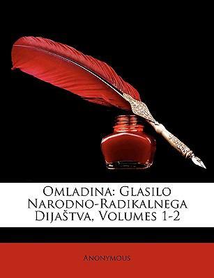 Omladina: Glasilo Narodno-Radikalnega Dijatva, Volumes 1-2 9781147888386