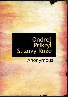 Ondrej Prikryl Slizovy Ruze 9781140004295