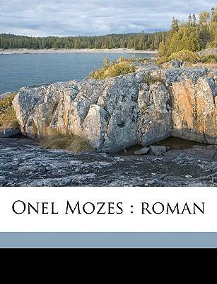 Onel Mozes: Roman 9781149495896