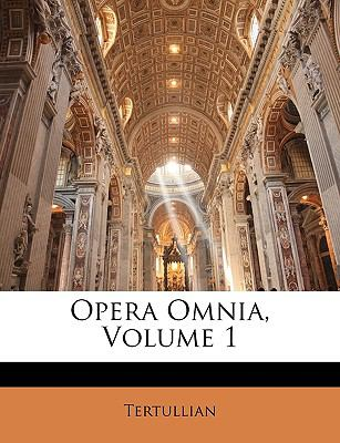 Opera Omnia, Volume 1 9781143381119