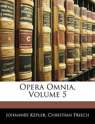 Opera Omnia, Volume 5 9781144070203