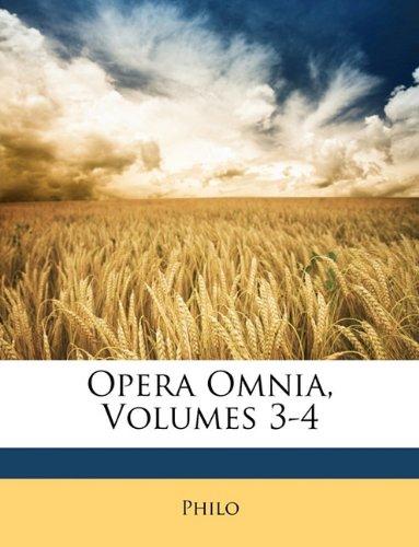 Opera Omnia, Volumes 3-4 9781146356237