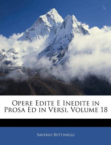 Opere Edite E Inedite in Prosa Ed in Versi, Volume 18 9781143408656