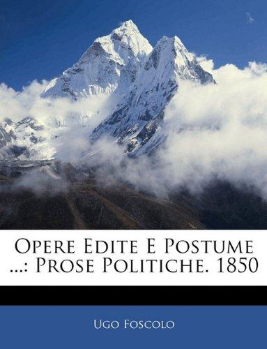 Opere Edite E Postume ...: Prose Politiche. 1850 9781143409004