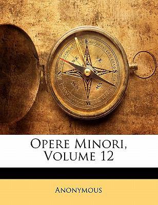 Opere Minori, Volume 12 9781142297541