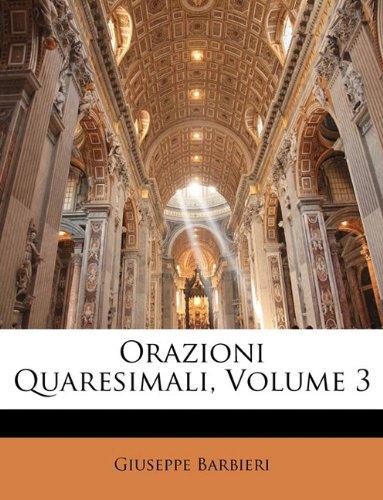 Orazioni Quaresimali, Volume 3 9781143380921