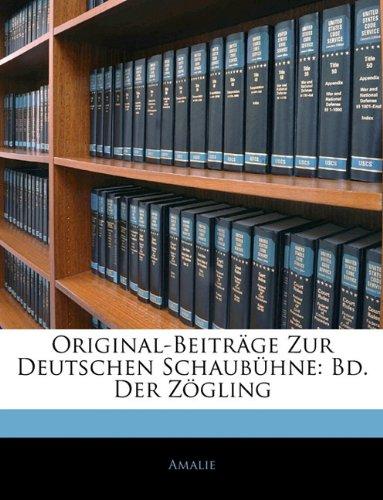 Original-Beitr GE Zur Deutschen Schaub Hne: Bd. Der Z Gling 9781143245282
