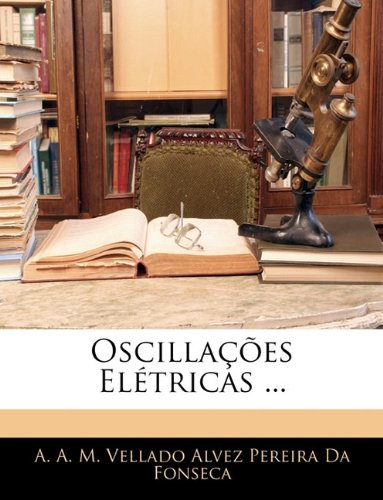 Oscillacoes Eletricas ... 9781143676864