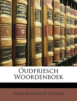 Oudfriesch Woordenboek 9781148962405