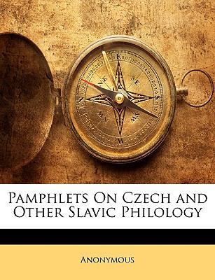 Pamphlets on Czech and Other Slavic Philology 9781148400747
