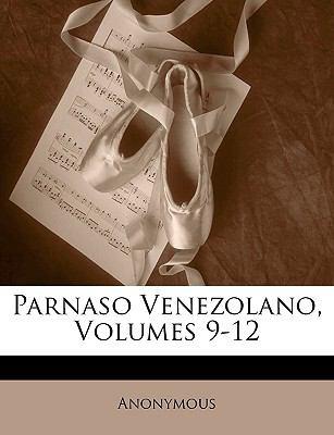 Parnaso Venezolano, Volumes 9-12 9781143265068