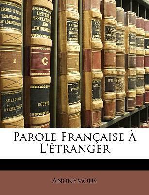 Parole Franaise L'Tranger 9781148860459