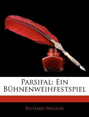 Parsifal. Ein B Hnenweihfestspiel 9781145061071