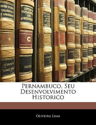 Pernambuco, Seu Desenvolvimento Historico 9781144556424