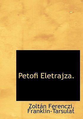 Petofi Eletrajza. 9781140523116