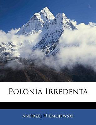 Polonia Irredenta 9781144378644