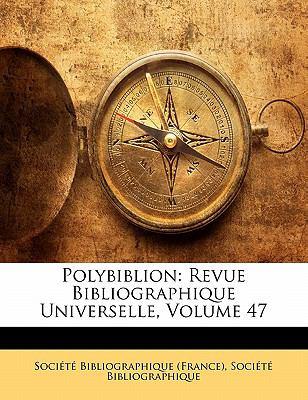 Polybiblion: Revue Bibliographique Universelle, Volume 47 9781145576339