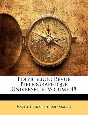 Polybiblion: Revue Bibliographique Universelle, Volume 48 9781145578999