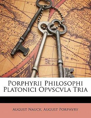 Porphyrii Philosophi Platonici Opvscvla Tria 9781141170999