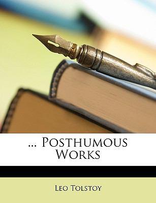 Posthumous Works 9781146276498