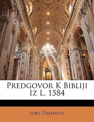 Predgovor K Bibliji Iz L. 1584 9781147907483
