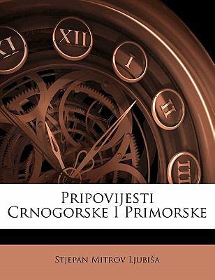 Pripovijesti Crnogorske I Primorske 9781141352937