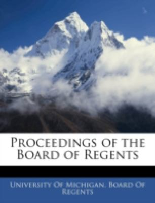 Proceedings of the Board of Regents 9781144874979