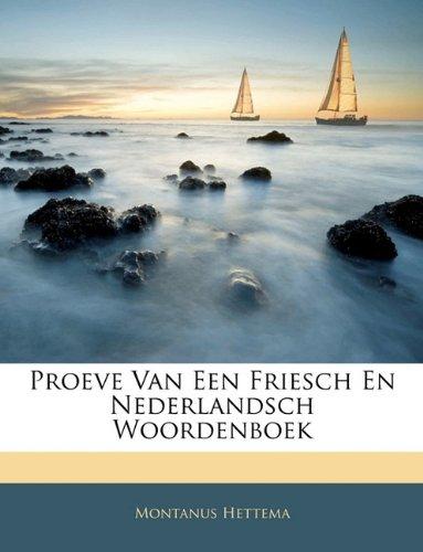 Proeve Van Een Friesch En Nederlandsch Woordenboek 9781141479702