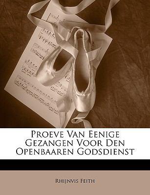 Proeve Van Eenige Gezangen Voor Den Openbaaren Godsdienst 9781146272711