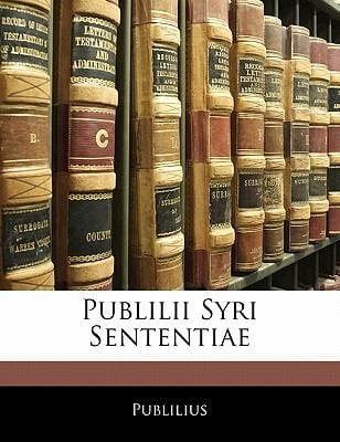 Publilii Syri Sententiae 9781141096503