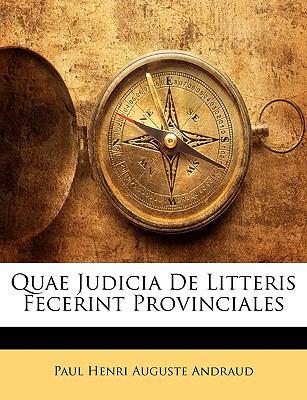 Quae Judicia de Litteris Fecerint Provinciales