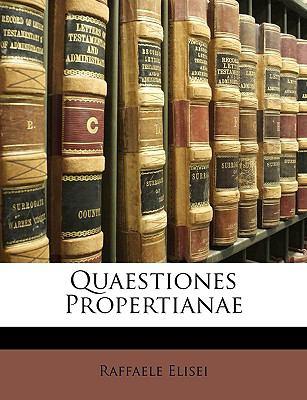 Quaestiones Propertianae 9781148107912