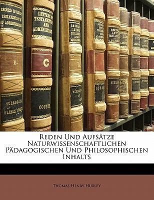 Reden Und Aufs Tze Naturwissenschaftlichen P Dagogischen Und Philosophischen Inhalts 9781145596504