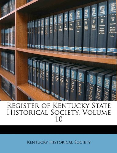 Register of Kentucky State Historical Society, Volume 10