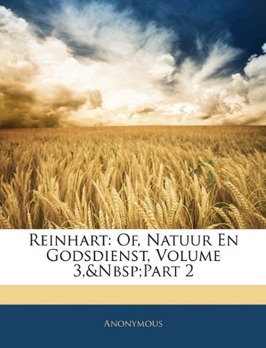 Reinhart: Of, Natuur En Godsdienst, Volume 3, Part 2 9781141883882