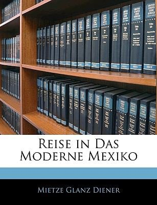 Reise in Das Moderne Mexiko 9781143659928