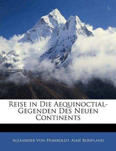 Reise in Die Aequinoctial-Gegenden Des Neuen Continents 9781142970550