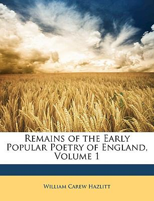 Remains of the Early Popular Poetry of England, Volume 1 9781149258736
