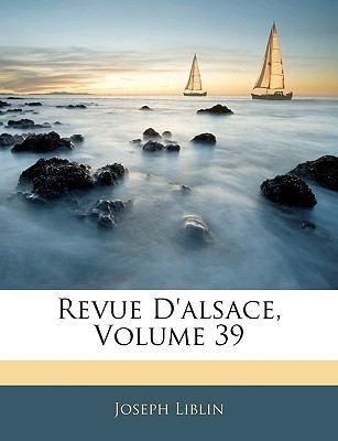 Revue D'Alsace, Volume 39 9781143336065