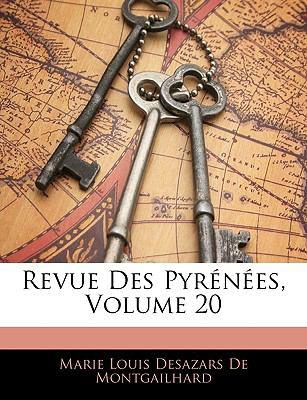 Revue Des Pyrenees, Volume 20 9781143258947