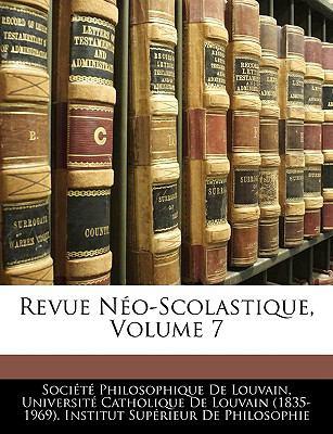 Revue Neo-Scolastique, Volume 7 9781143370625