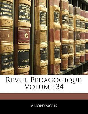 Revue Pedagogique, Volume 34 9781143906121
