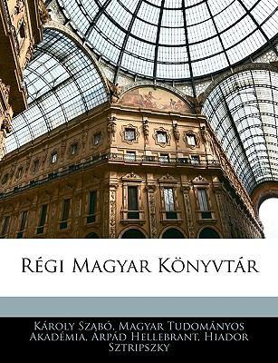 Regi Magyar Konyvtar 9781143956065
