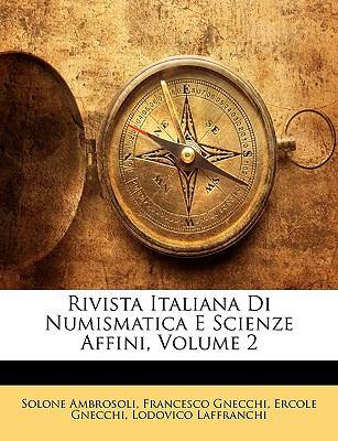 Rivista Italiana Di Numismatica E Scienze Affini, Volume 2 9781143371516