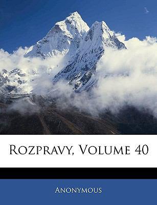 Rozpravy, Volume 40 9781143315022