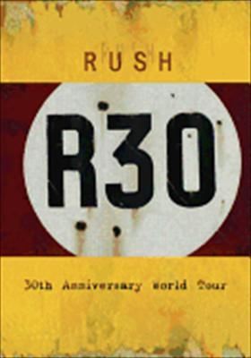 Rush: R30 30th Anniversary World Tour