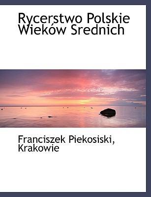 Rycerstwo Polskie Wiek W Srednich 9781140357339