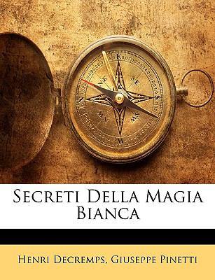 Secreti Della Magia Bianca 9781148994727